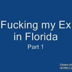 *TP Fucking My Ex In Florida Part I