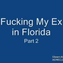 *TP Fucking My Ex In Florida Part II
